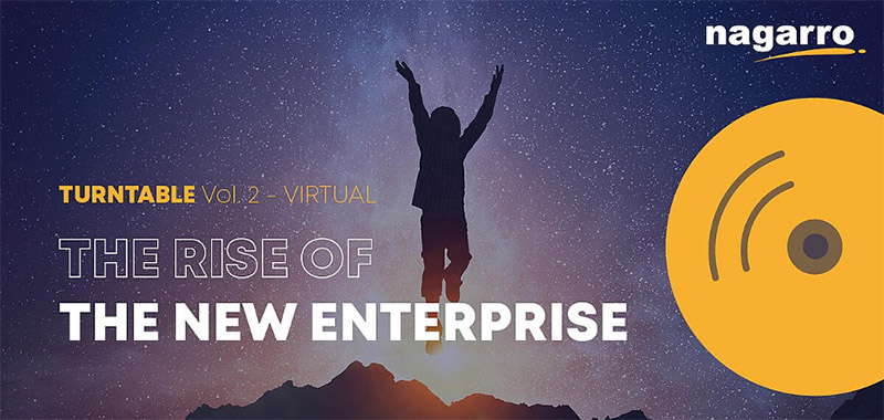 Nagarro lädt zum virtuellen TURNTABLE Vol 2: The Rise of the New Enterprise
